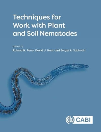 Techniques for Work with Plant and Soil Nematodes - Professor Roland N Perry