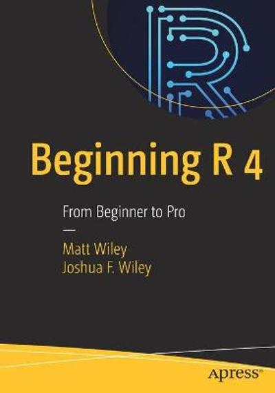 Beginning R 4 - Matt Wiley