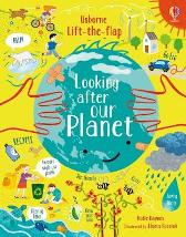 Lift-the-Flap Looking After Our Planet - Katie Daynes Katie Daynes Illaria Faccioli