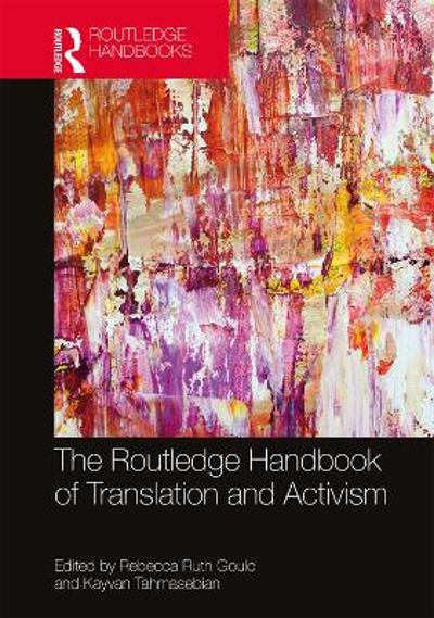 The Routledge Handbook of Translation and Activism - Rebecca Ruth Gould