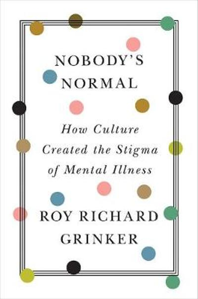 Nobody's Normal - Roy Richard Grinker