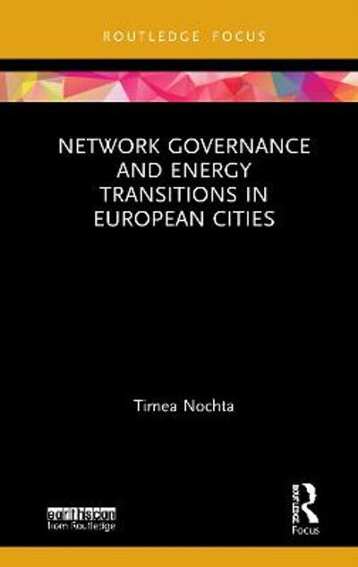 Network Governance and Energy Transitions in European Cities - Timea Nochta