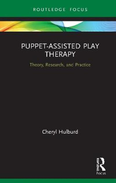 Puppet-Assisted Play Therapy - Cheryl Hulburd
