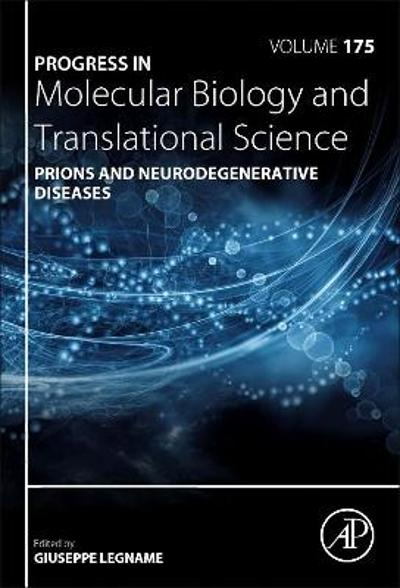 Prions and Neurodegenerative Diseases - Giuseppe Legname