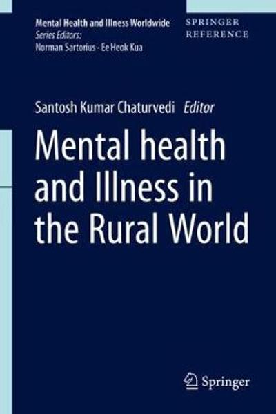 Mental Health and Illness in the Rural World - Santosh Kumar Chaturvedi