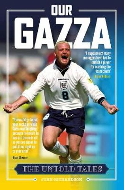 Our Gazza - John Richardson
