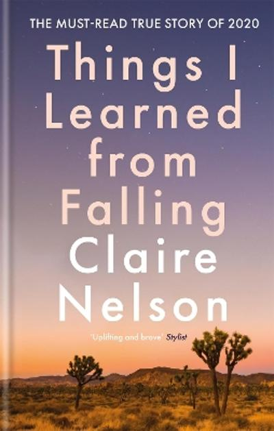 Things I Learned From Falling - Claire Nelson