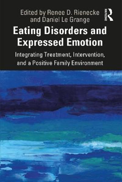 Eating Disorders and Expressed Emotion - Renee Rienecke