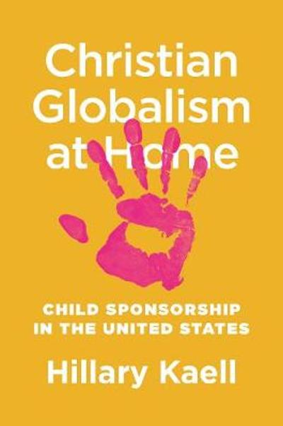 Christian Globalism at Home - Hillary Kaell