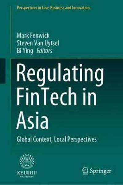 Regulating FinTech in Asia - Mark Fenwick