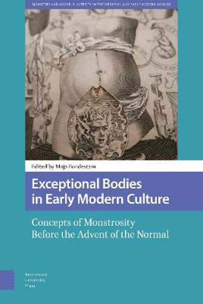 Exceptional Bodies in Early Modern Culture - DR. ENG Maja Bondestam