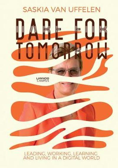 Dare for Tomorrow - Saskia Van Uffelen