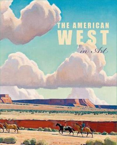 The American West in Art - Erika Doss