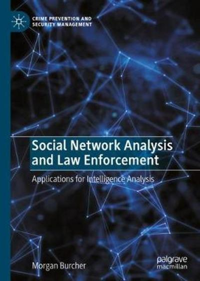 Social Network Analysis and Law Enforcement - Morgan Burcher