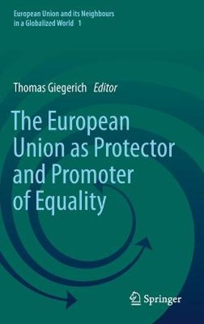 The European Union as Protector and Promoter of Equality - Thomas Giegerich
