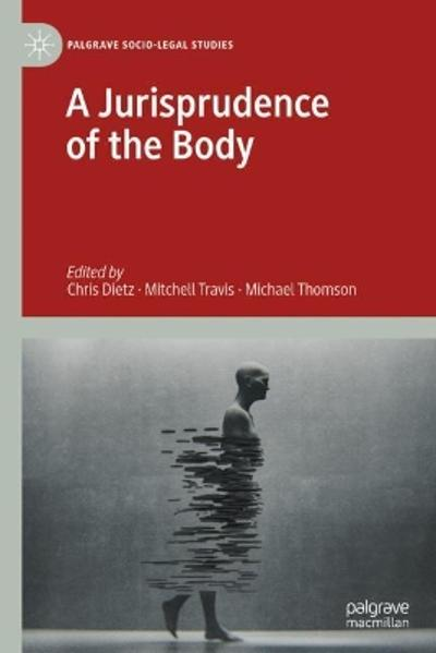 A Jurisprudence of the Body - Chris Dietz
