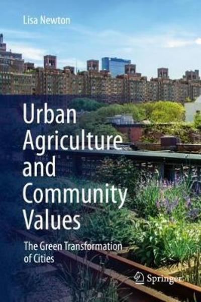 Urban Agriculture and Community Values - Lisa Newton