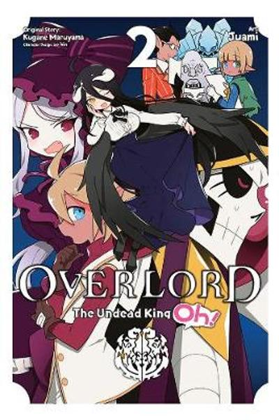 Overlord: The Undead King Oh!, Vol. 2 - Kugane Maruyama