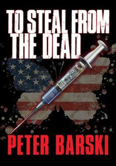 To Steal from the Dead - Peter Barski