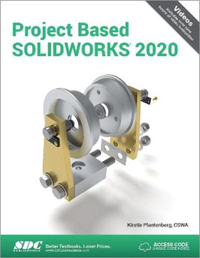 Project Based SOLIDWORKS 2020 - Kirstie Plantenberg