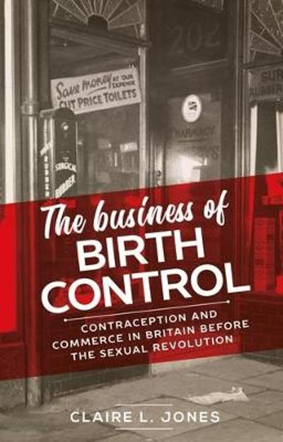The Business of Birth Control - Claire L. Jones