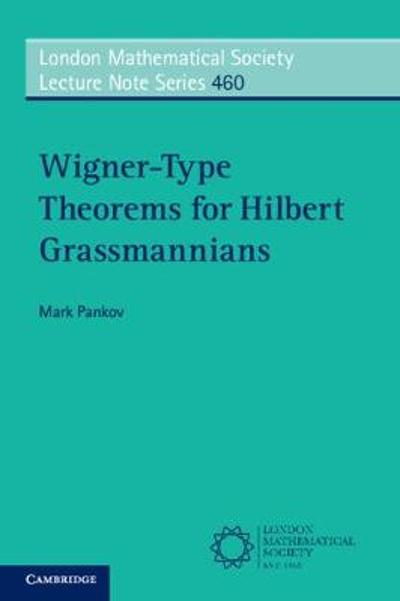 Wigner-Type Theorems for Hilbert Grassmannians - Mark Pankov