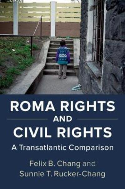 Roma Rights and Civil Rights - Felix B. Chang