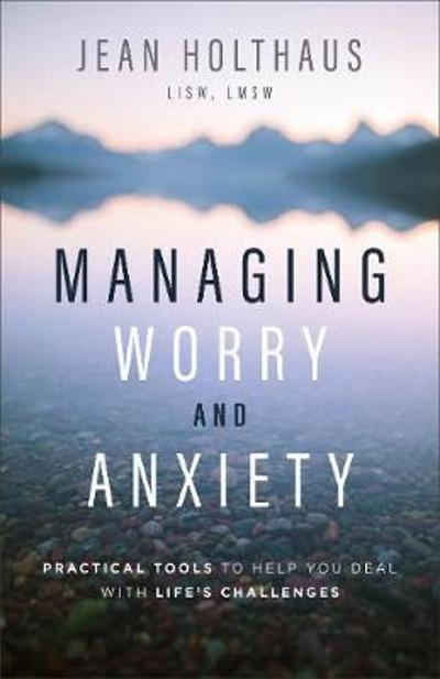 Managing Worry and Anxiety - Jean Holthaus