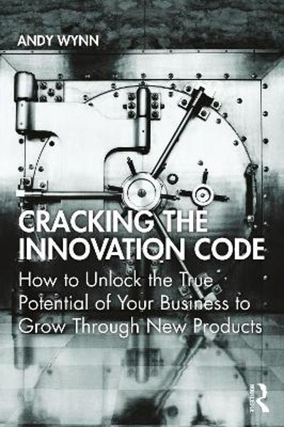 Cracking the Innovation Code - Andy Wynn
