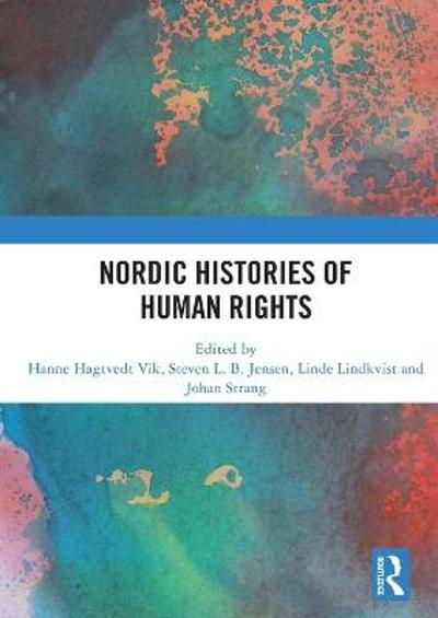 Nordic Histories of Human Rights - Hanne Hagtvedt Vik