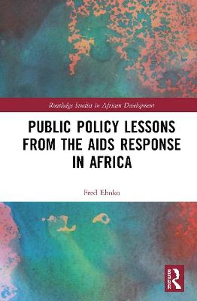 Public Policy Lessons from the AIDS Response in Africa - Fred Eboko