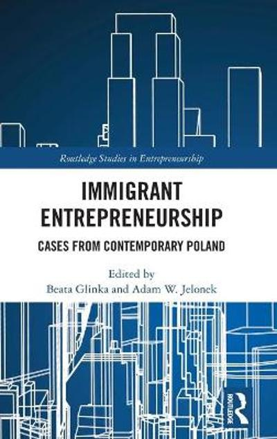 Immigrant Entrepreneurship - Beata Glinka