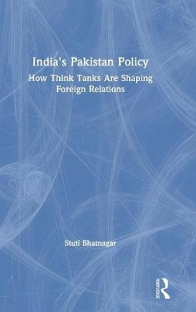 India's Pakistan Policy - Stuti Bhatnagar