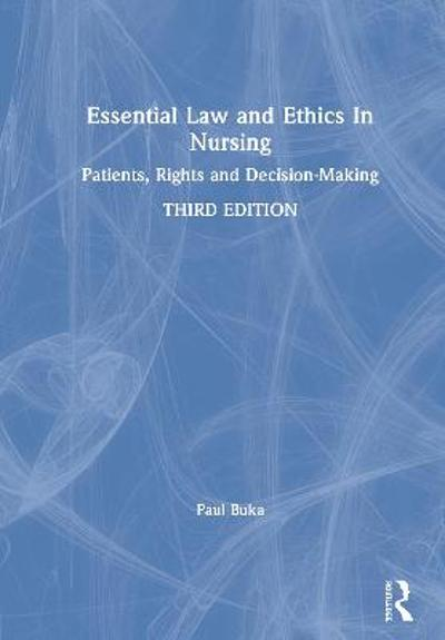 Essential Law and Ethics in Nursing - Paul Buka