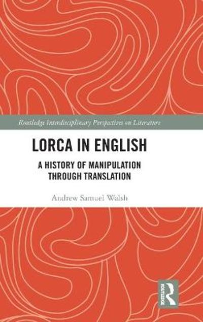 Lorca in English - Andrew Samuel Walsh