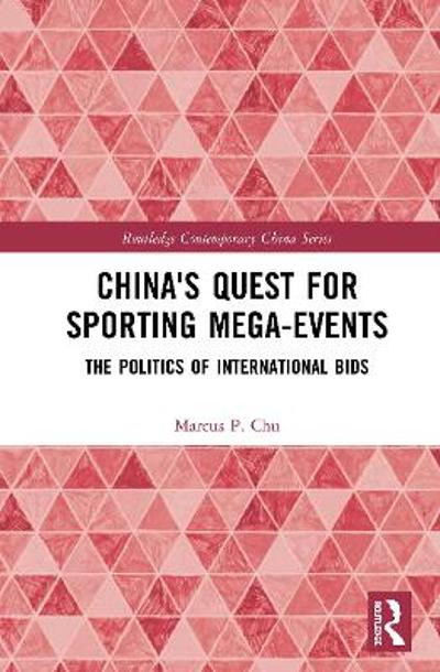 China's Quest for Sporting Mega-Events - Marcus P. Chu