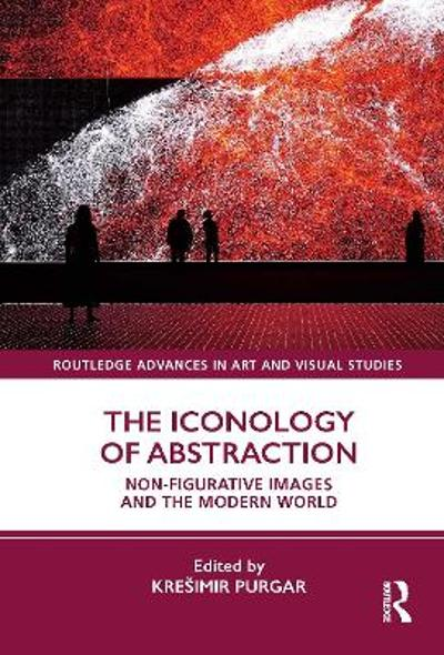 The Iconology of Abstraction - Kresimir Purgar