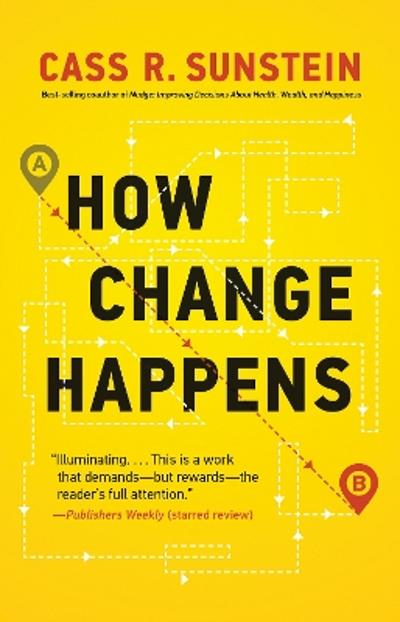 How Change Happens - Cass R. Sunstein