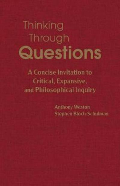 Thinking Through Questions - Anthony Weston