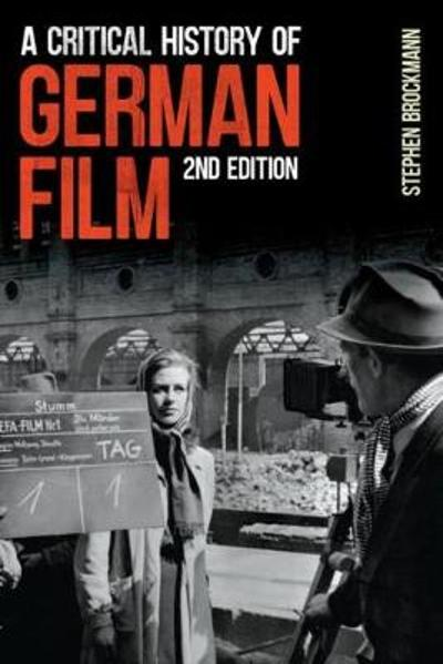 A Critical History of German Film, Second Edition - Stephen Brockmann