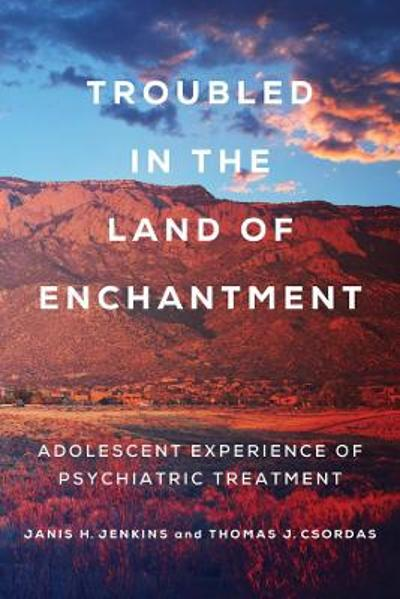 Troubled in the Land of Enchantment - Janis H. Jenkins