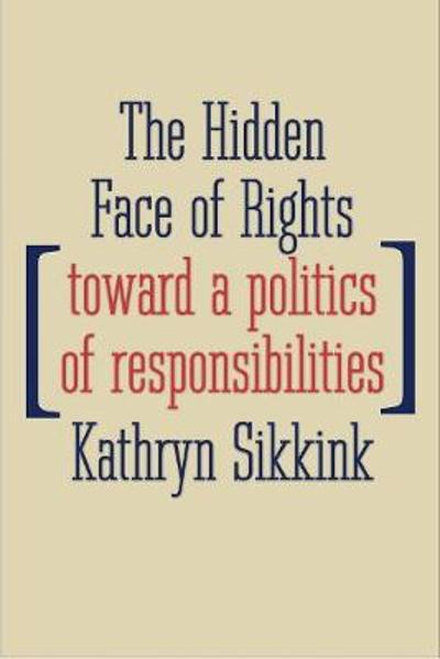 The Hidden Face of Rights - Kathryn Sikkink