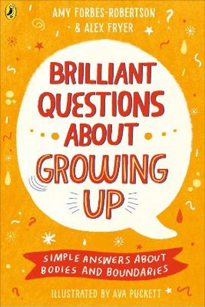 Brilliant Questions About Growing Up - Amy Forbes-Robertson