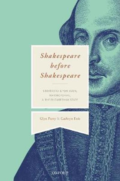 Shakespeare Before Shakespeare - Glyn Parry