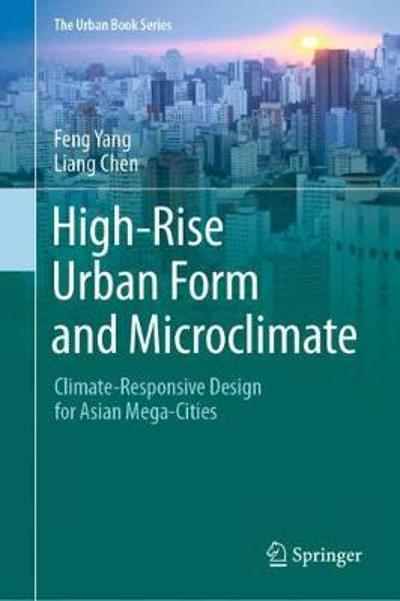 High-Rise Urban Form and Microclimate - Feng Yang
