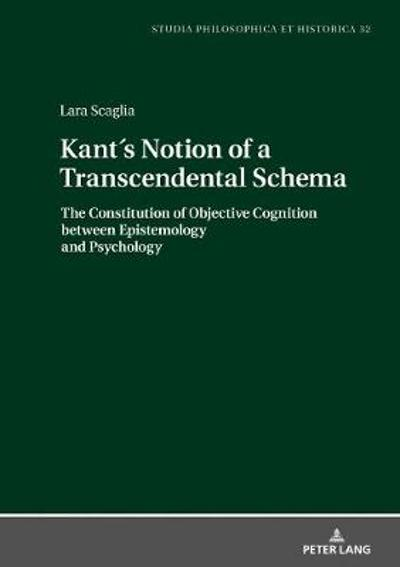 Kants Notion of a Transcendental Schema - Lara Scaglia