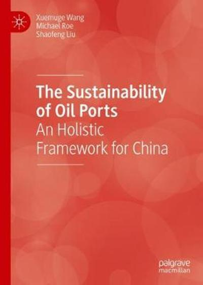 The Sustainability of Oil Ports - Xuemuge Wang