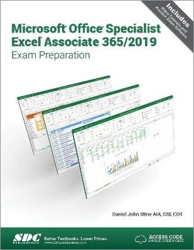 Microsoft Office Specialist Excel Associate 365 - 2019 Exam Preparation - Daniel John Stine