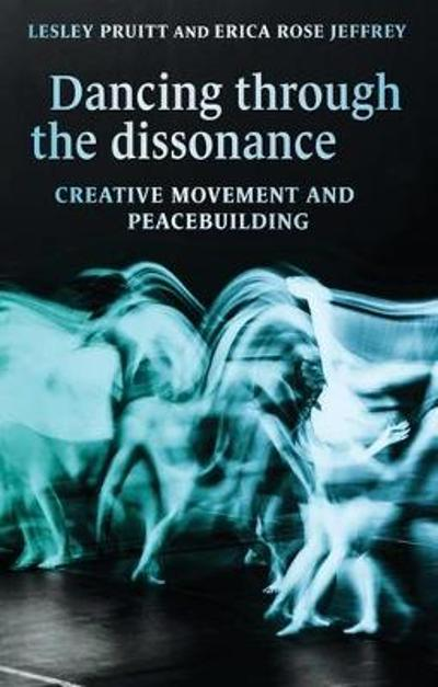Dancing Through the Dissonance - Lesley Pruitt