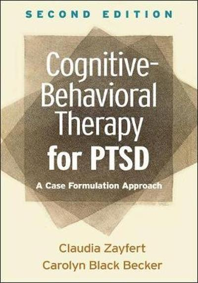 Cognitive-Behavioral Therapy for PTSD - Claudia Zayfert